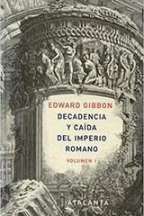 Decadencia y caída del Imperio romano I - Edward Gibbon - Atalanta
