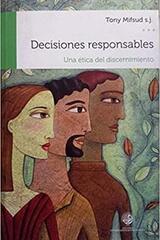 Decisiones responsables - Tony Mifsud s.j.  - Universidad Alberto Hurtado