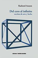 Del cero al infinito - Rasheed Araeen - Ediciones Metales pesados