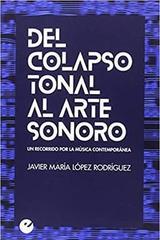 Del colapso tonal al arte sonoro - Javier María López Rodríguez - Punto de Vista Editores