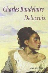 Delacroix - Charles Baudelaire - Casimiro