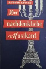 Der nachdenkliche Musikant -  Ludwig Kusche -  AA.VV. - Otras editoriales