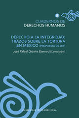 Derecho a la integridad: Trazos sobre la tortura en México -  AA.VV. - Ibero