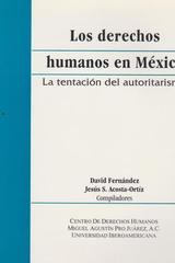 Los derechos humanos en México: la tentación del autoritarismo - David Fernández Dávalos - Ibero