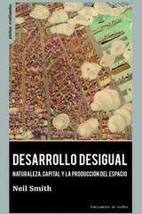 Desarrollo desigual - Neil Smith - Traficantes de sueños