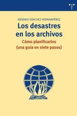 Desastres en los archivos - Asencio Sánchez Hernández - Trea