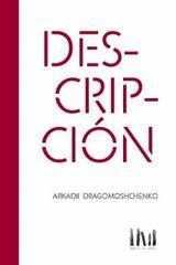 Descripción - Arkadii Dragomoshchenko - Mangos de hacha