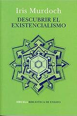 Descubrir el existencialismo - Iris Murdoch - Siruela
