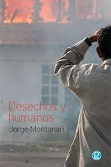 Desechos y humanos - Jorge Montanari - Godot