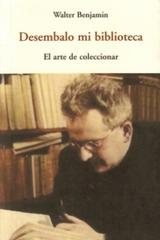 Desembalo mi biblioteca - Walter Benjamin - Olañeta