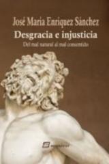 Desgracia e injusticia - José María Enriquez Sánchez - Sequitur