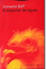 El Despertar del águila - Leonardo Boff - Trotta