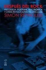 Después del rock - Simon Reynolds - Caja Negra Editora