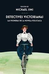 Detectives victorianas - Michael Sims - Siruela