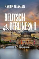 Deutsch a la berlinesa II - Marion Bernhardt - Herder