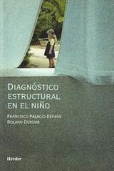 Diagnóstico estructural en el niño - Francisco Palacio Espasa - Herder