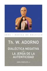 Dialéctica negativa. La jerga de la autenticidad - Theodor W. Adorno - Akal