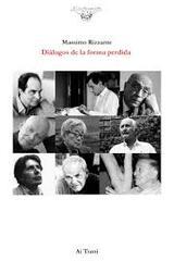 Diálogos de la forma perdida - Massimo Rizzante - Ai Trani Editores