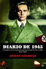 Diario de 1945 - Joseph Goebbels - Esfera de los libros