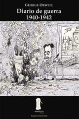 Diario de guerra 1940-1942 - George Orwell - Sexto Piso