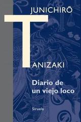 Diario de un viejo loco - Junichirô Tanizaki - Siruela