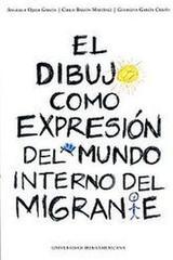 El dibujo como expresión del mundo interno del migrante - Angélica Ojeda García - Ibero