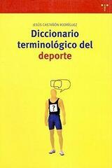 Diccionario terminológico del deporte - Jesús Castañón Rodríguez - Trea