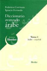 Diccionario avanzado Árabe, Árabe - Español (70.000 entradas) - Federico Corriente - Herder