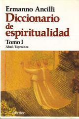 Diccionario de espiritualidad - Ermanno Ancilli - Herder