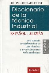 Diccionario de la técnica industrial. Español-Alemán. Tomo II - Richard Ernst - Herder