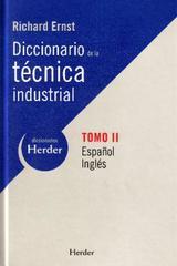 Diccionario de la técnica industrial. Español-Inglés. Tomo II - Richard Ernst - Herder