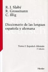 Diccionario de las lenguas española y alemana. Tomo I - Rudolf Slabý - Herder