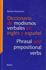 Diccionario de modismos verbales en inglés y español  - Ronan Fitzsimons - Herder