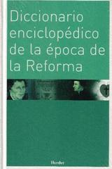 Diccionario enciclopédico de la época de la Reforma - Walter Kasper - Herder