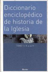 Diccionario enciclopédico de historia de la iglesia - Walter Kasper - Herder