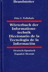 Diccionario de la tecnología de la información. Alemán-Español - Otto J. Vollnhals - Herder