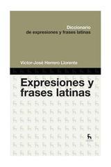 Diccionario de expresiones y frases latinas - Víctor José Herrero Llorente - Gredos