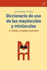 Diccionario de uso de las mayúsculas y las minúsculas - José Martínez de Sousa - Trea