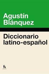 Diccionario latino-español - Agustín Blánquez - Gredos