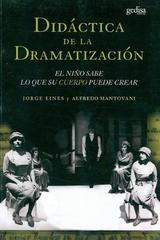 Didáctica de la dramatización - Jorge Eines - Editorial Gedisa