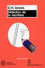 Didáctica de la escritura - D.H. Graves - Morata