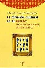 La difusion cultural en el museo - María del Carmen Valdés - Trea