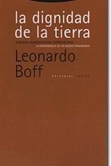 La dignidad de la Tierra - Leonardo Boff - Trotta