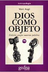 Dios como objeto - Marc Augé - Editorial Gedisa