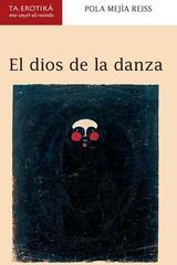 El dios de la danza - Pola Mejía Reiss - Me cayó el veinte