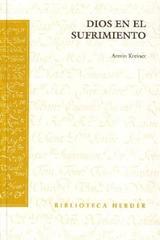 Dios en el sufrimiento - Armin Kreiner - Herder