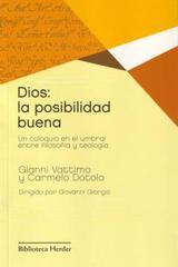 Dios: La posibilidad buena - Gianni Vattimo - Herder