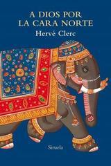 A Dios por la cara norte - Hervé Clerc - Siruela