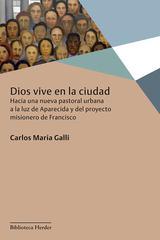 Dios vive en la ciudad - Carlos María Galli - Herder