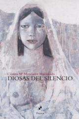 Diosas del silencio - Cristina Mª Menéndez Maldonado - Dairea